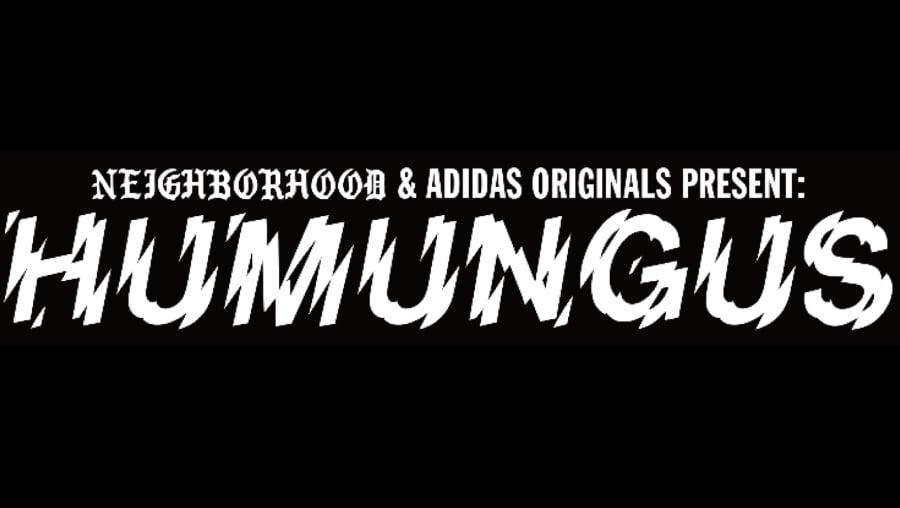 PRODISM 5th Anniversary NEIGHBORHOOD  adidas Originals Present HUMUNGUS