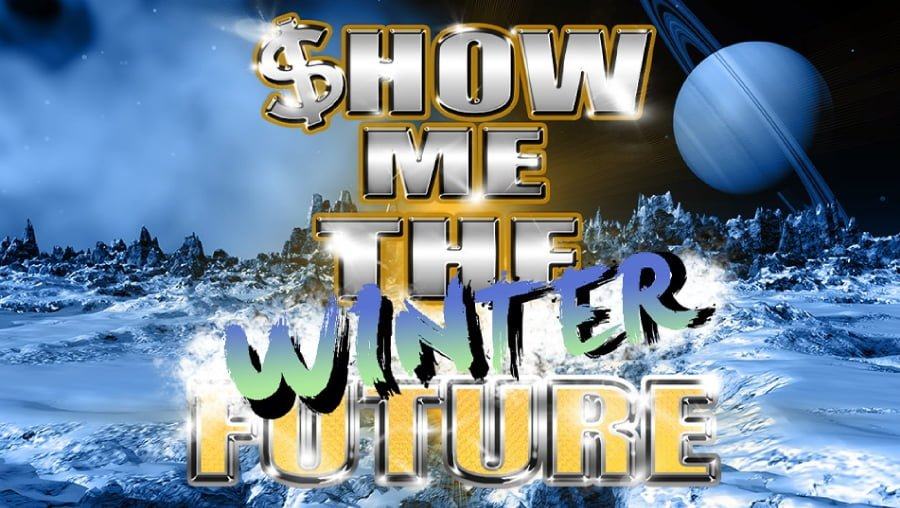SHOW ME THE WINTER FUTURE