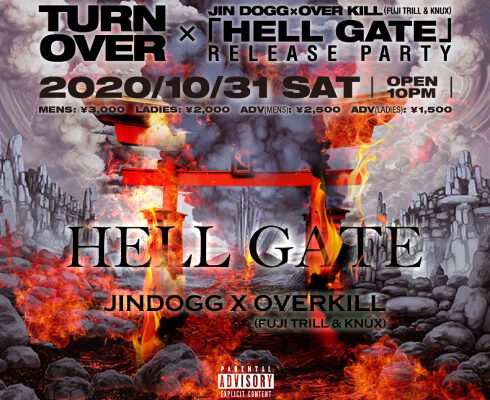 TURN OVER  ×JIN DOGG × OVER KILL (FUJI TRILL & KNUX) 「HELL GATE」RELEASE PARTY