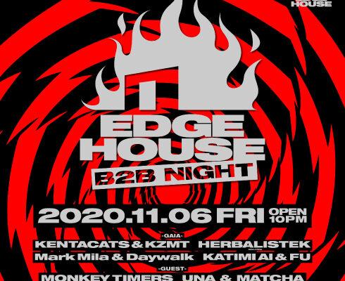 EDGE HOUSE -B2B NIGHT-